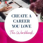 Create a Career You Love – The Workbook Cover